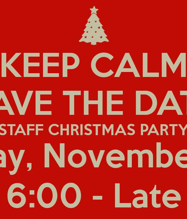 Staff Christmas Party Ideas  KEEP CALM SAVE THE DATE STAFF CHRISTMAS PARTY Monday