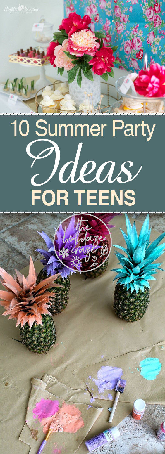 Summer Party Ideas For Teens  10 Summer Party Ideas for Teens