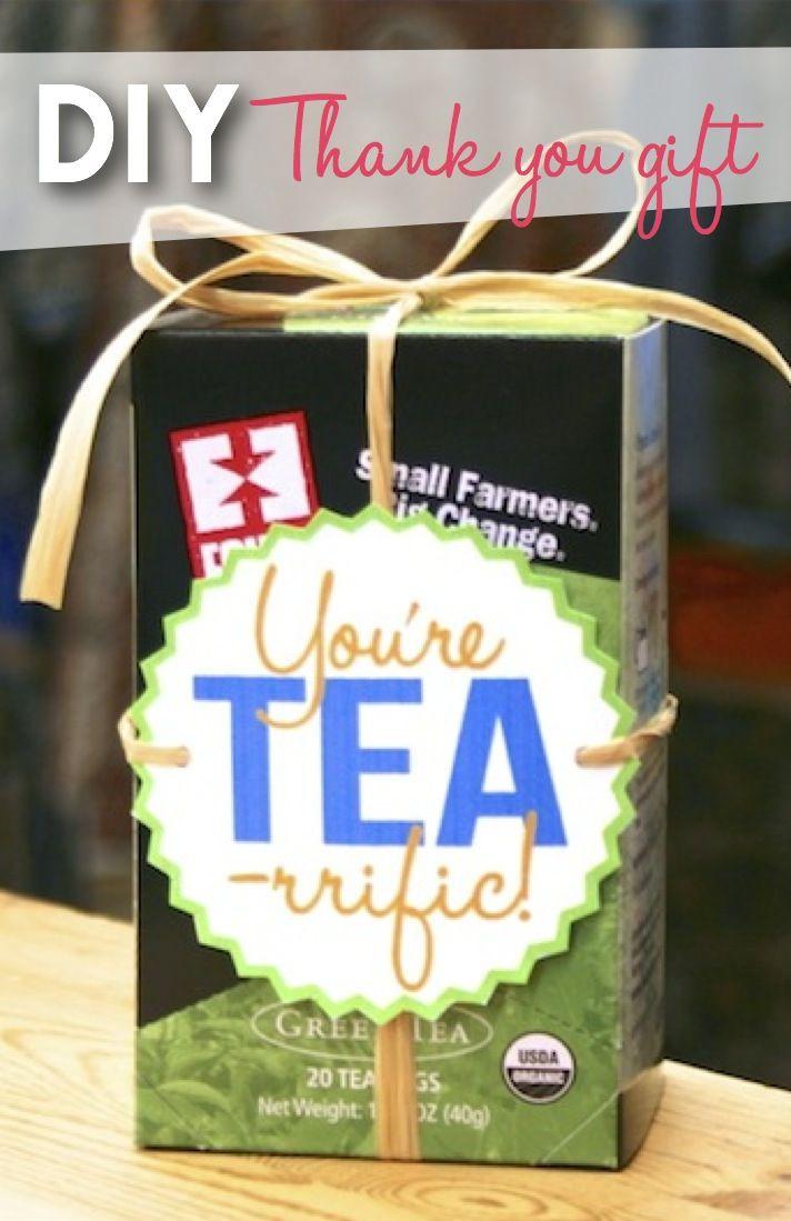 Thank Gift Ideas  You re TEA rrific new DIY thank you t idea