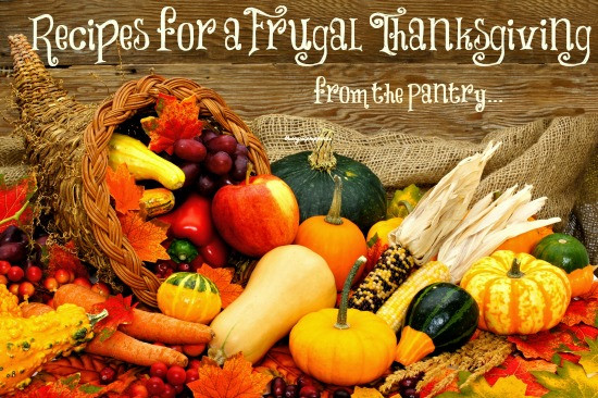 Thanksgiving Food Pantry  Recipes for a Frugal Thanksgiving from the Pantry The