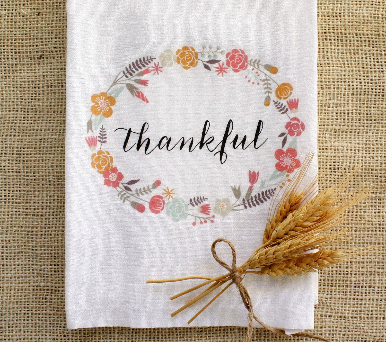 Thanksgiving Kitchen Towels  Tea Towel Thankful Thanksgiving Home Decor Flour Sack Kitchen