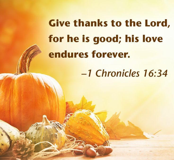 Thanksgiving Quotes To God  Thanksgiving harvest with Bible verse 1 Chronicles 16 34