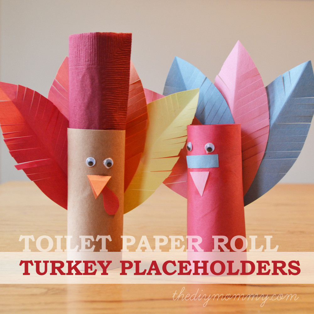 Toilet Paper Roll Thanksgiving Crafts  Make Turkey Placeholders from Toilet Paper Rolls – A Kid s