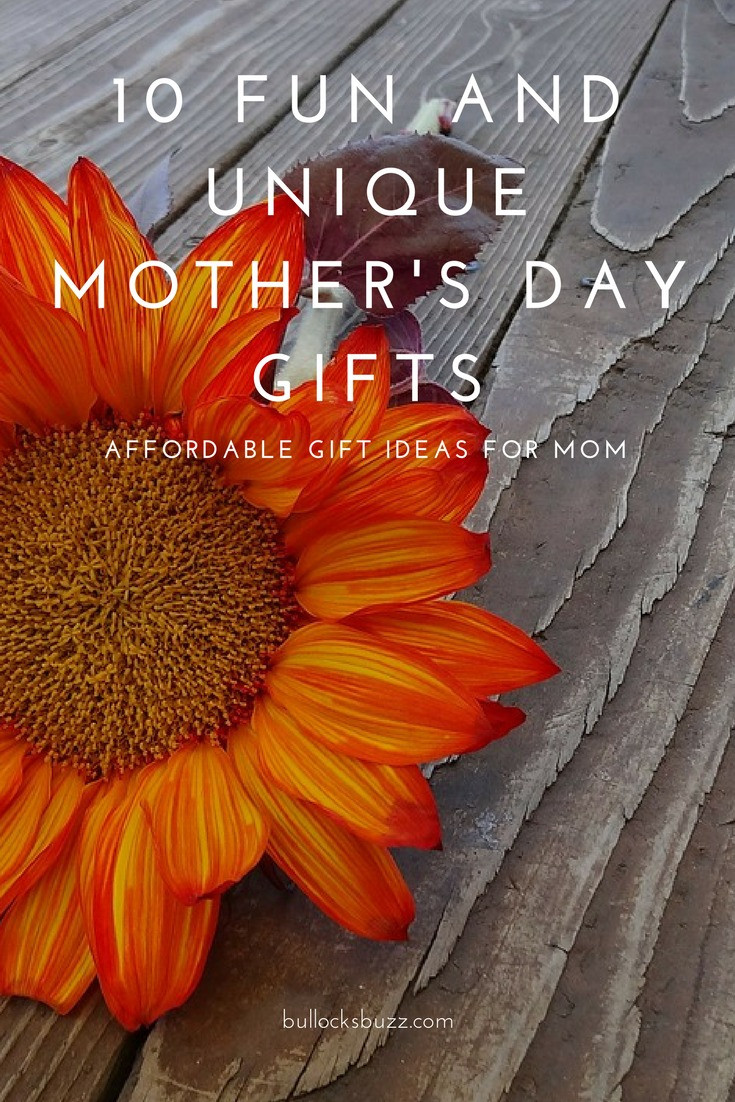 Unique Mother'S Day Gift Ideas  10 Fun and Unique Mother s Day Gifts Affordable Gift