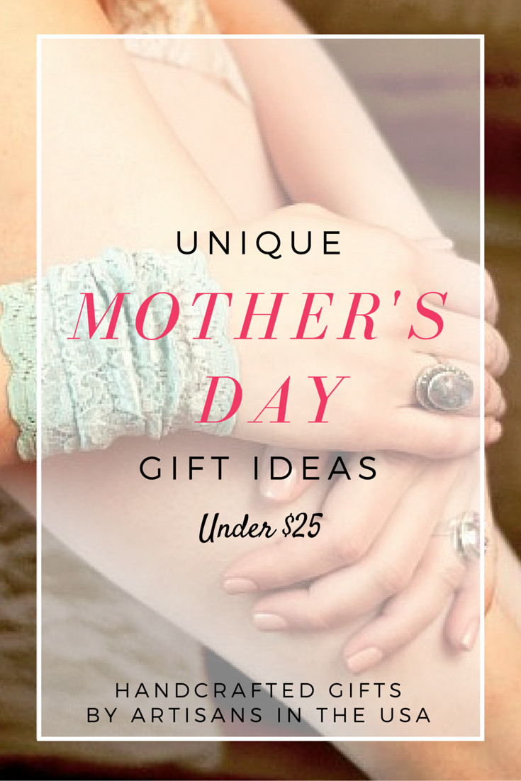 Unique Mother'S Day Gift Ideas  Unique Mother's Day Gifts Under $25