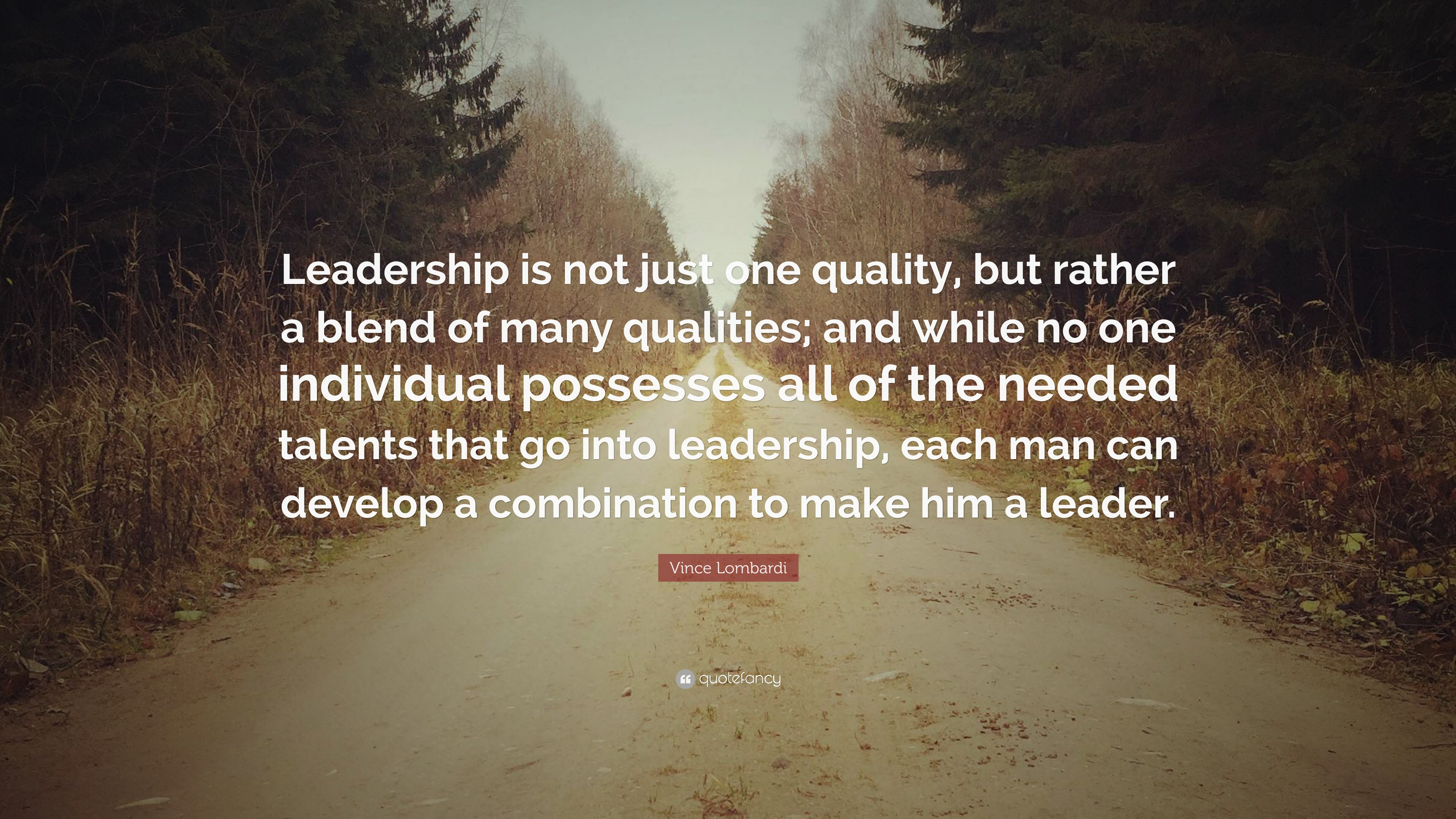 """Vince Lombardi Leadership Quotes  Vince Lombardi Quote """"Leadership is not just one quality"""