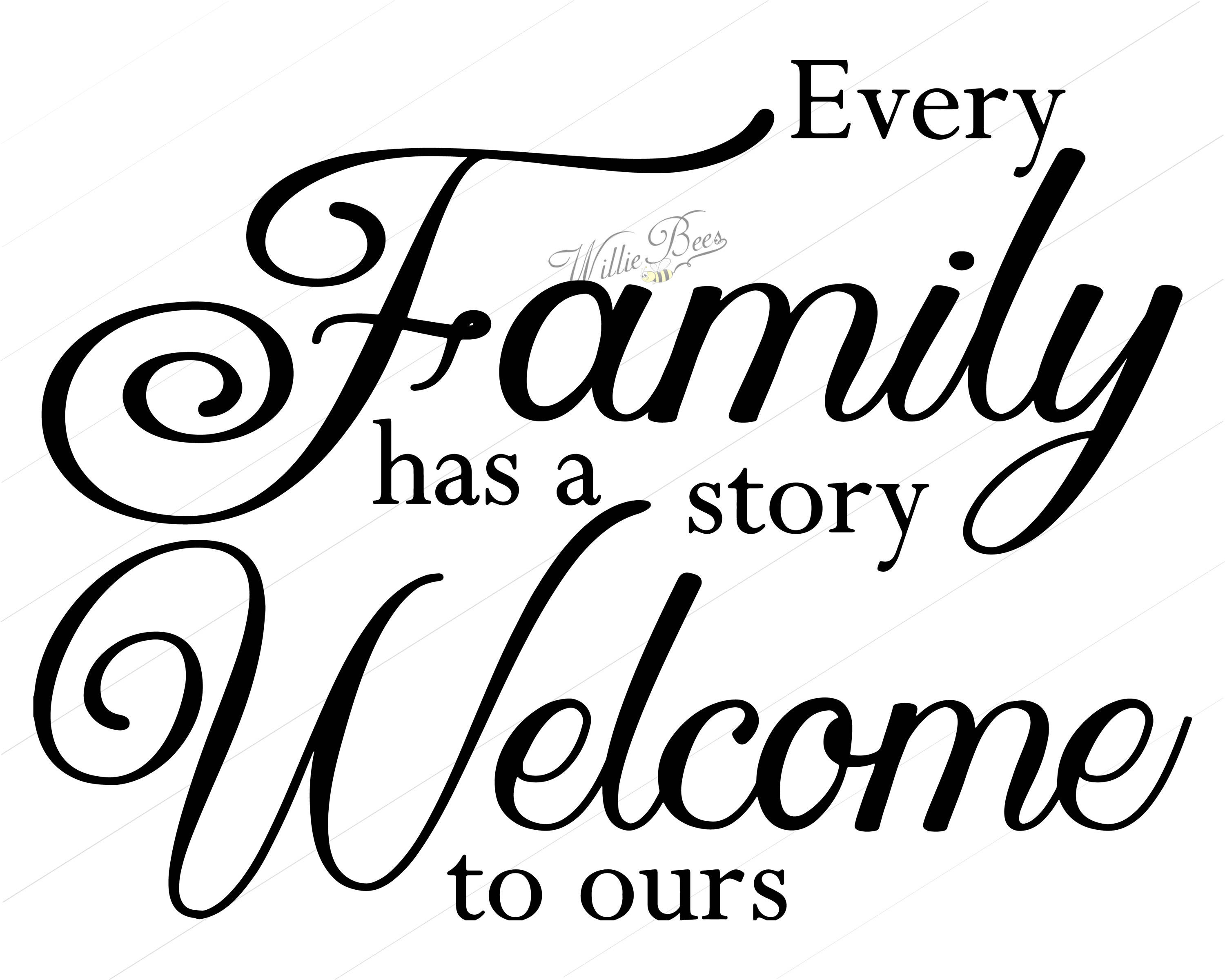 Welcome To The Family Quotes  Every Family Has A Story Wel e To Ours Family SVG About