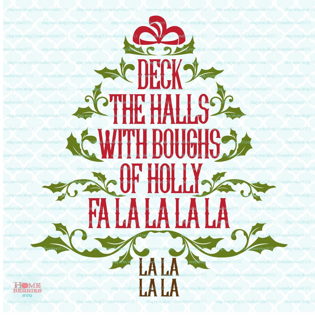 Deck The Halls Christmas Song  Deck The Halls With Boughs of Holly Christmas Tree svg